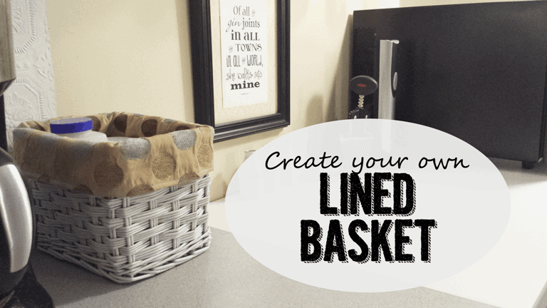 Lined Basket For A Farmhouse Organized Kitchen