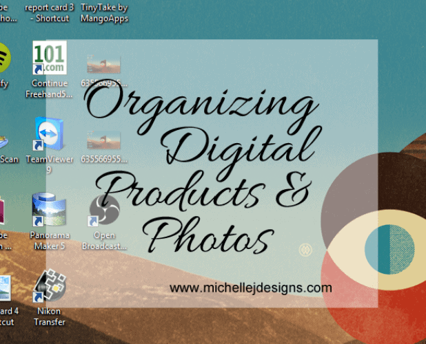 Organizing Digital Products  - www.michellejdesigns.com