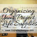 Organizing Project Life Supplies - www.michellejdesigns.com