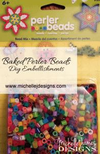 Baked Perler Beads - DIY Embellishments - www.michellejdesigns.com