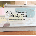 My 5 Favorite Crafty Tools