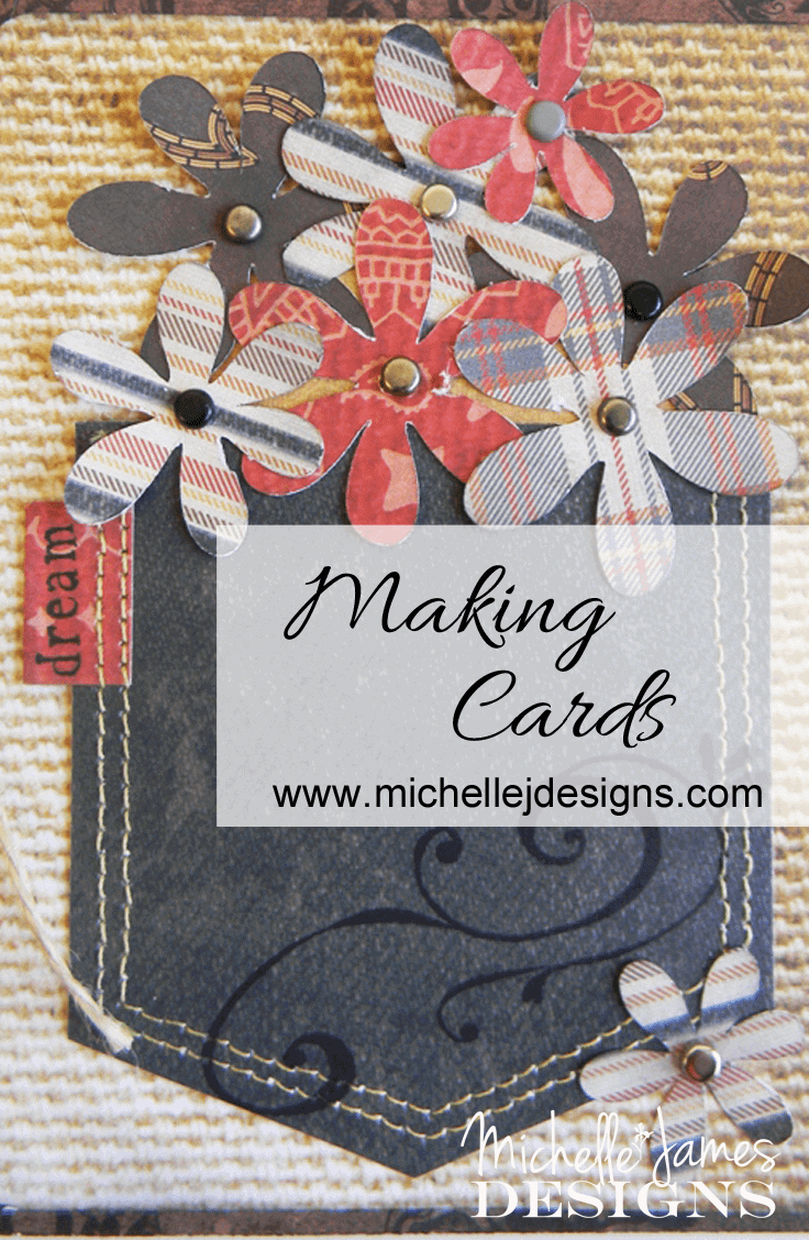 Making Cards - www.michellejdesigns.com