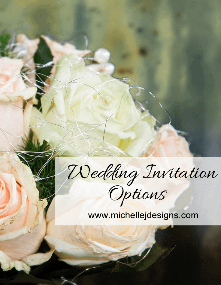 Wedding Invitation Options - www.michellejdesigns.com
