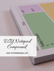DIY Notepad Compound - www.michellejdesigns.com