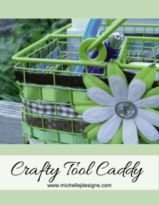 Crafty-Tool-Caddy - www.michellejdesigns.com