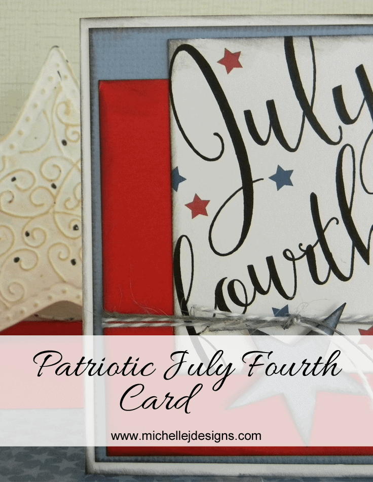 4th-of-July-Card - www.michellejdesigns.com - It is so easy to create cards using my designs