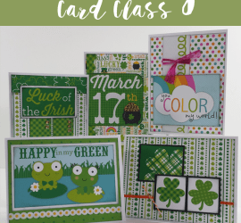 February Card Class - www.michellejdesigns.com - Join me for the February Card Class and create five cards for your St. Pat's Celebration!