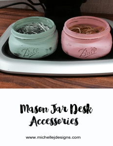 Mason Jar Desk Accessories - www.michellejdesigns.com - I used some mason jars to create fun desk accessories to perk up my boring desk!
