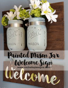 Painted Mason Jar Welcome Sign - www.michellejdesigns.com - A fun painted mason jar project for your home!