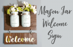 Painted Mason Jar Welcome Sign