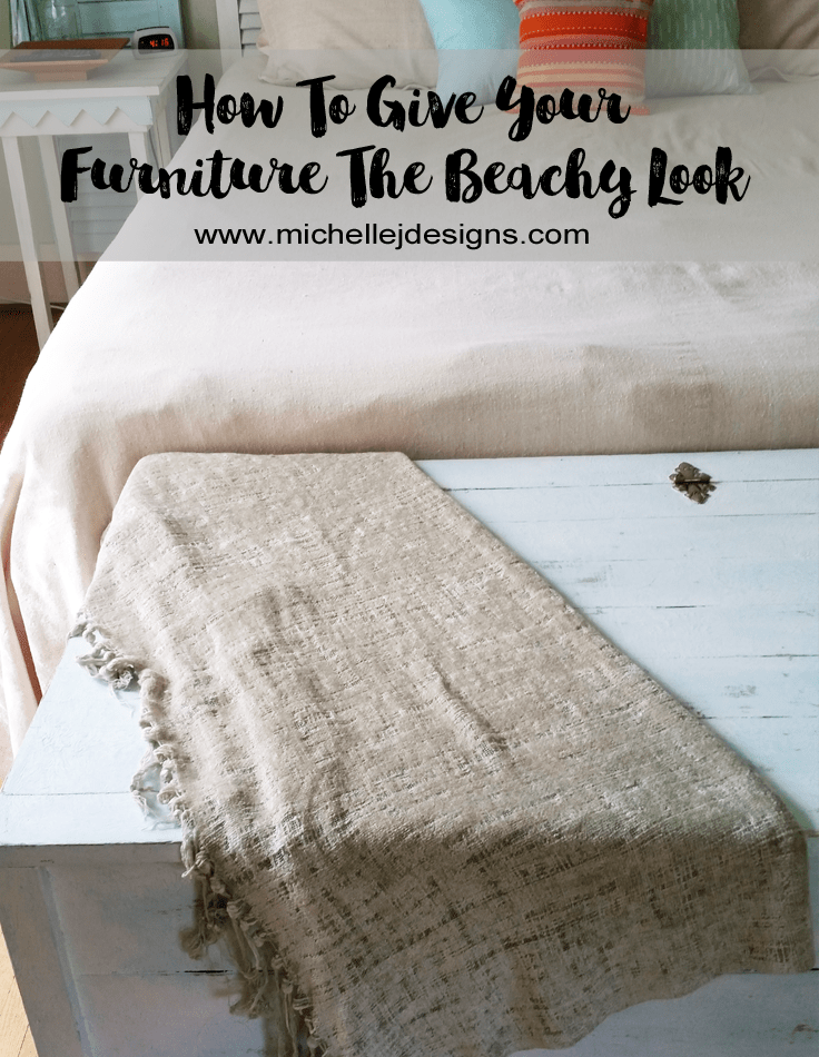 How To Give Your Furniture A Beachy Look