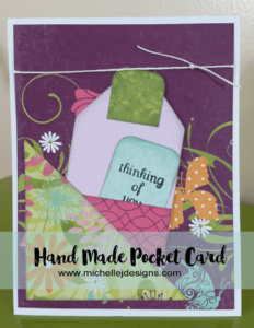 Hand_Made_Pocket_Card - www.michellejdesigns.com - This post will show you how to create a hand made pocket card that is simple, easy and fun