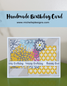 Handmade_Birthday_Card - www.michellejdesigns.com - A step by step tutorial creating a handmade birthday card that is simple, easy and fun!