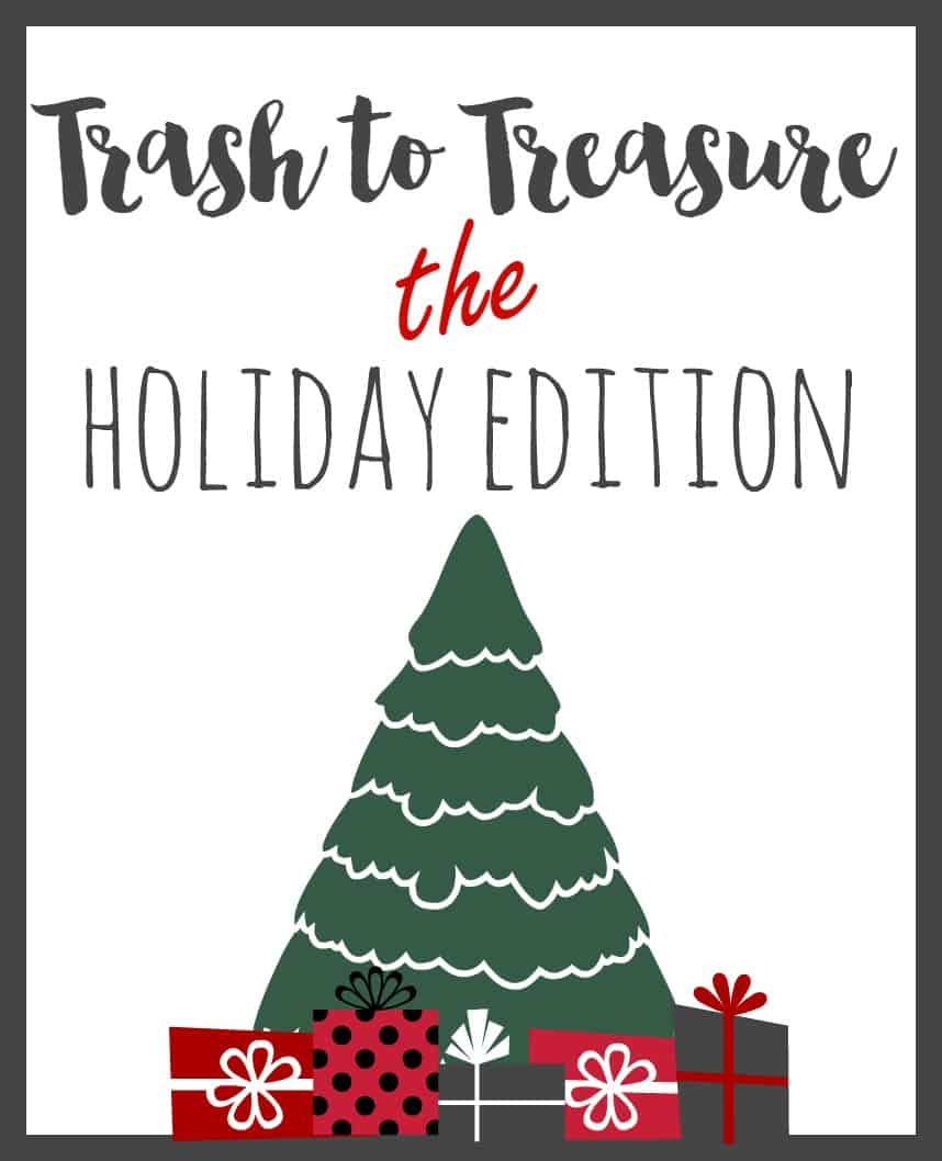 trash-to-treasure-the-holiday-edition