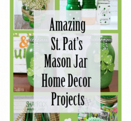 There are some amazing St. Patrick's Day projects out there. I am showing you some mason jar decor favorites that you would be proud to make and show off in your home.