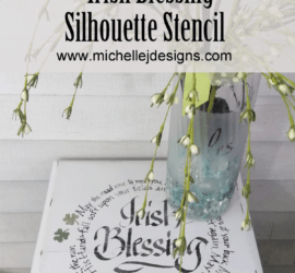 I created a DIY Silhouette Stencil using my Cameo machine for this Irish Blessing Table Top. It turned out great but was almost a disaster! www.michellejdesigns.com