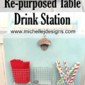 This drink station started as a table without legs. It was transformed into the perfect outdoor drink companion. Come see how we did it! www..michellejdesigns.com