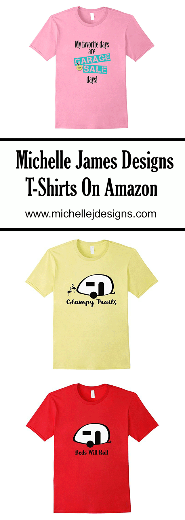 I am so excited to be selling my t-shirts on Amazon. Check out my camping t-shirts and garage sale days t-shirts all ready to go! www.michellejdesigns.com