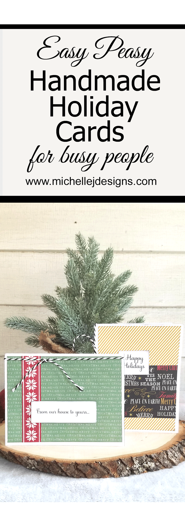 Everyone is busy during the holidays but it doesn't mean you can't make handmade cards for your friends and family. Create simple, easy cards in a few minutes! www.michellejdesigns.com
