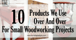 10 Products For Perfect DIY Small Woodworking Projects