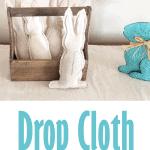 Drop Cloth Farmhouse Fabric Bunnies