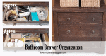 Bathroom Drawer Organization – Why I Hate It…And Why I Love It!
