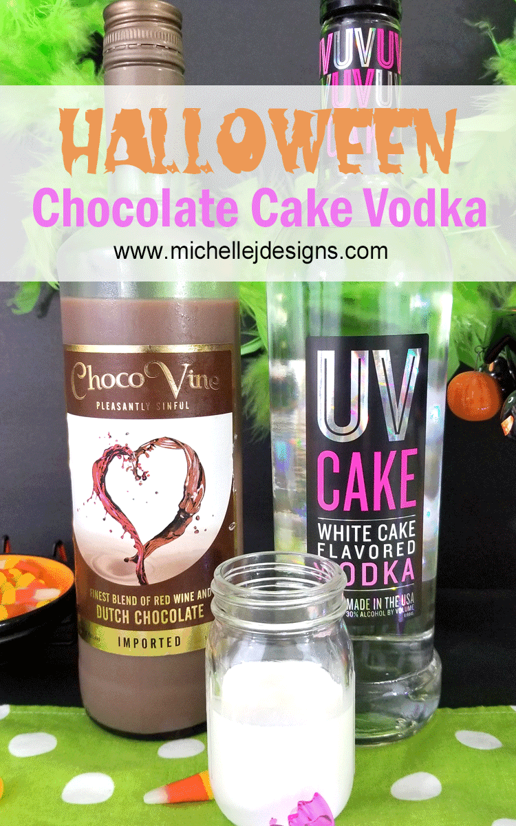 A Halloween treat for adults is important. These Chocolate Cake Vodka Drinks are the perfect choice- www.michellejdesings.com #michellejdesigns #cakevodka #chocovine #chocolatecakevodka #cakevodkarecipe