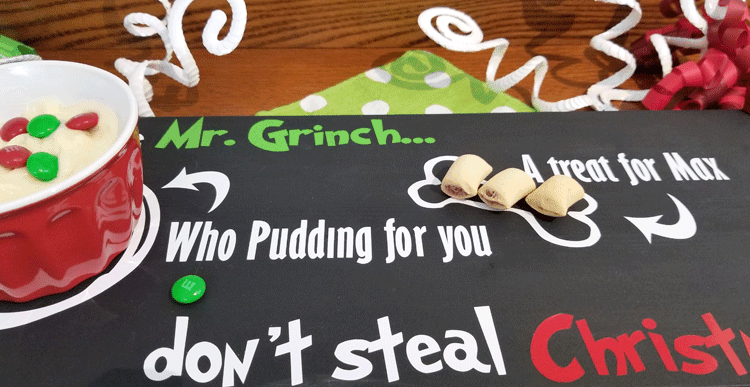 Finished Christmas Eve wood tray for the Grinch asking him not to steal Christmas and offering Who Pudding and a snack for Max