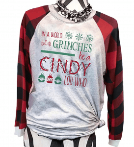 In a world of Grinches be a Cindy Lou Who T-Shirt from Amazon.
