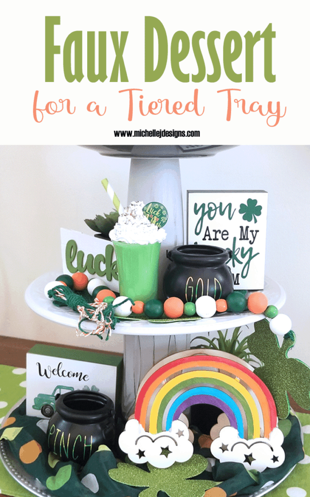 The finished St. Patrick's Day tiered tray with the cute faux dessert.